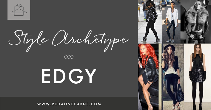 Ladies, want to see if your Personal Style is Edgy? Roxanne Carne, Personal Stylist explains this fun aspect of women's fashion & style. Click to learn more!