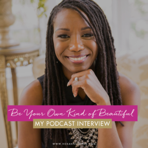 Listen to this podcast interview where Roxanne Carne Personal Stylists talks about How to Be Your Own Kind of Beautifull!
