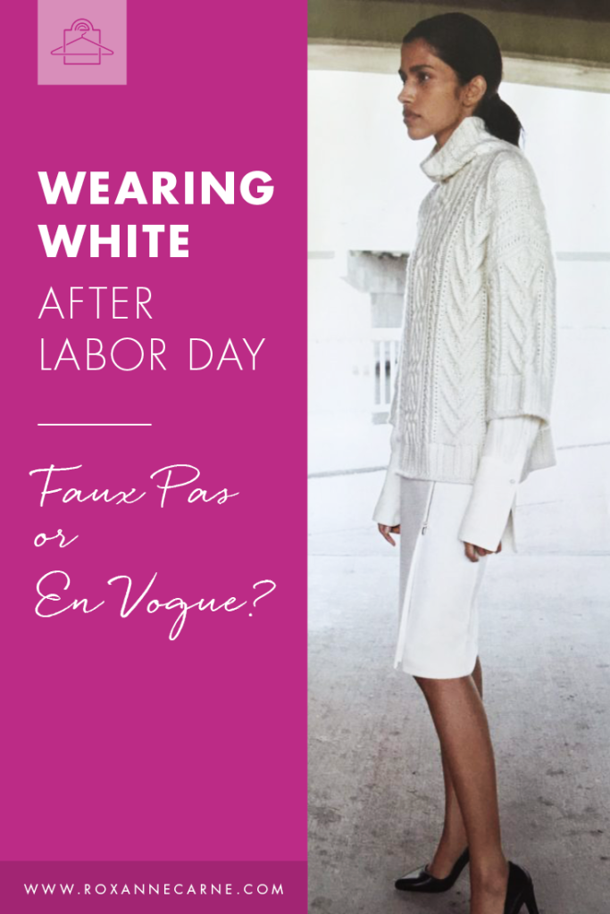 Is It Okay to Wear White After Labor Day? Get the Scoop from Roxanne Carne Personal Stylist!