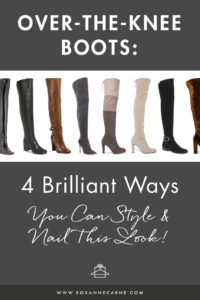 Discover 4 Great Ways to Style Over-the-Knee-Boots for Fall Fashion! Roxanne Carne Personal Stylist