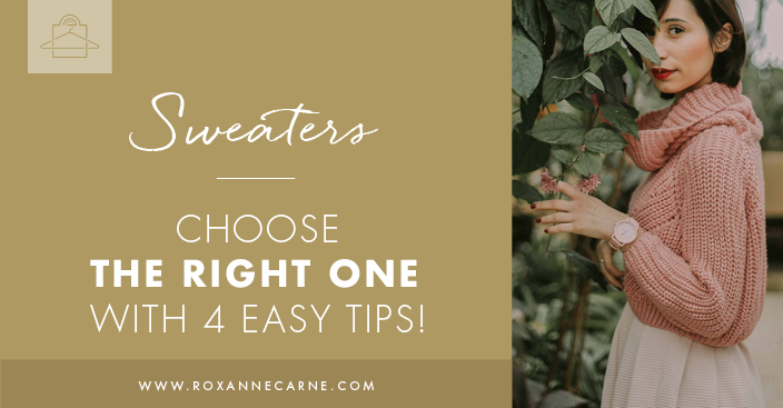 Learn How to Choose the Right Sweater for Your Style - Roxanne Carne | Personal Stylist