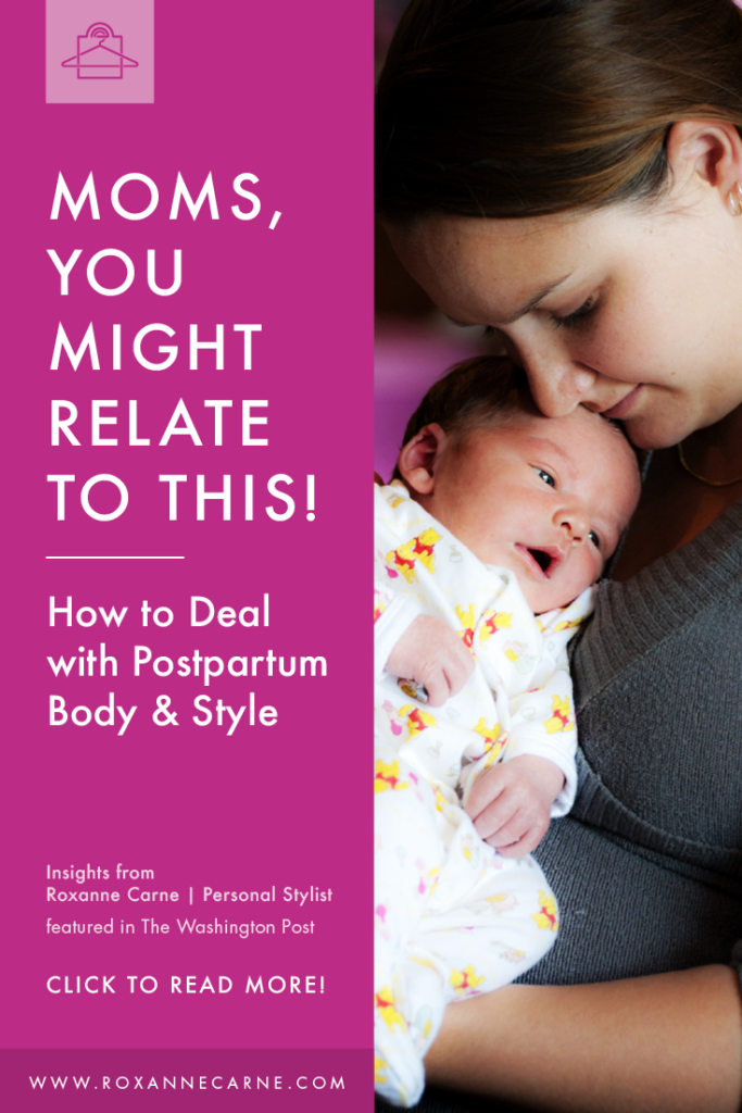 Postpartum Body & Style: Moms, You Might Relate to This! - Roxanne Carne | Personal Stylist