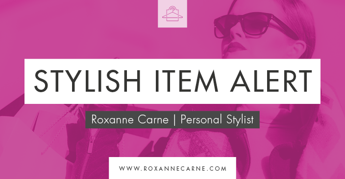 Check out this Stylish Item Alert from Roxanne Carne | Personal Stylist!
