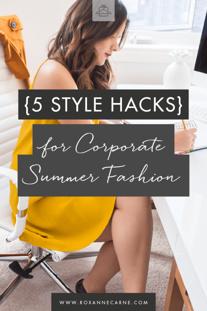 5 Style Hacks For Corporate Summer Fashion Roxanne Carne