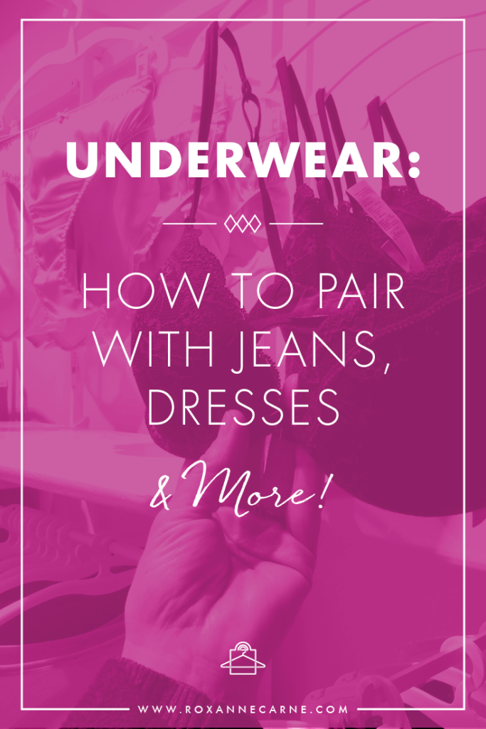 Do you know how to pair your outfits with the right type of underwear? Check out this article for tips on pairing underwear with jeans, dresses and more! ~Roxanne Carne | Personal Stylist