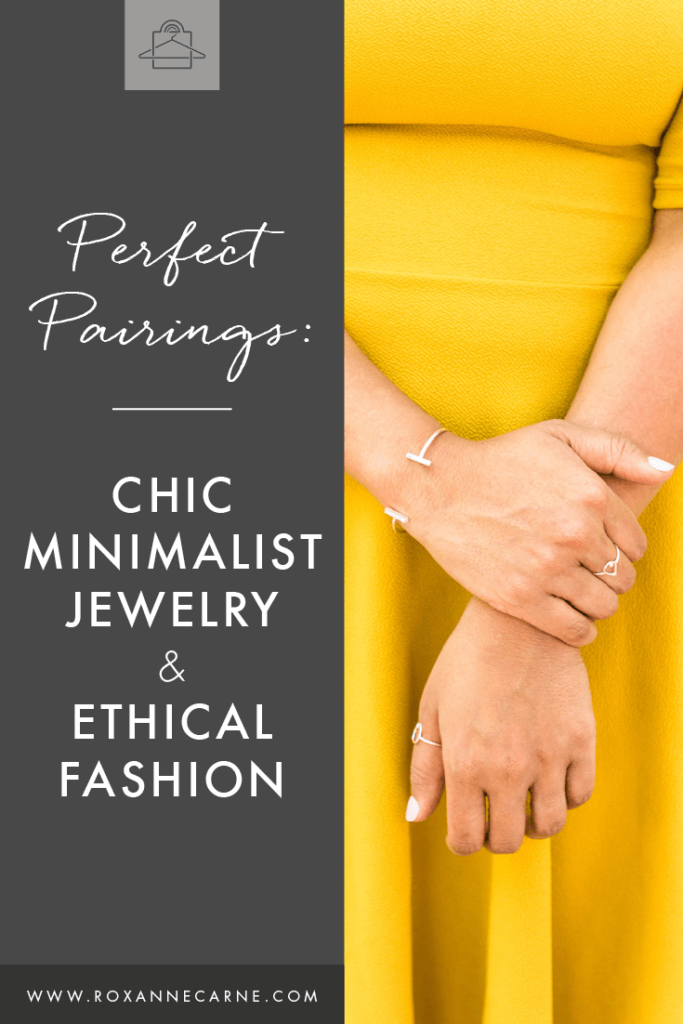 Love minimalist style and passionate about ethical fashion? Want some pointers on the best places to buy minimalist jewelry and clothes? Don't miss out on these awesome pairings of chic minimalist jewelry and clothes that support ethical fashion! ~Roxanne Carne | Personal Stylist