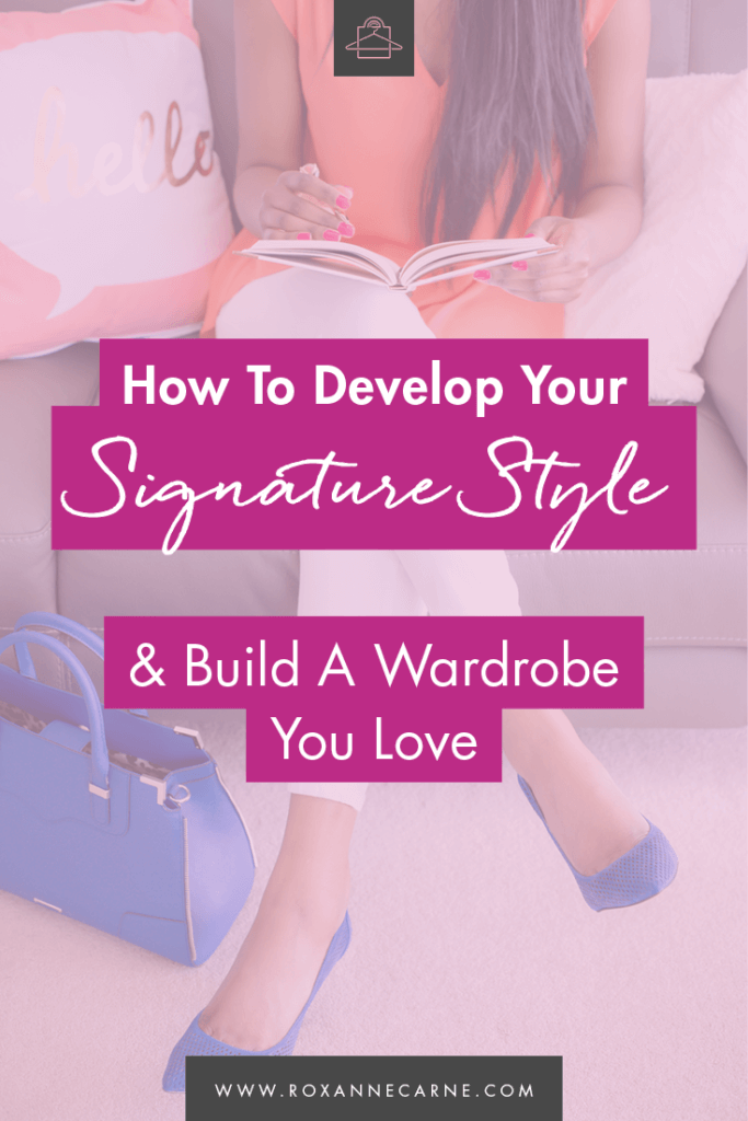 How to Develop your Signature Style Pin - Roxanne Carne Personal Stylist