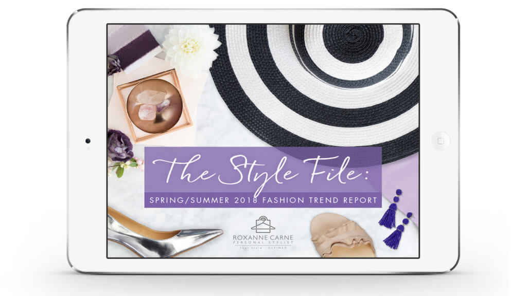 Want to know what's hot in women's fashion trends this spring & summer season? My Spring/Summer 2018 Trend Guide gives you great insight on the top ten looks that you can wear this season! Download your free report today for instant access! ~Roxanne Carne | Personal Stylist
