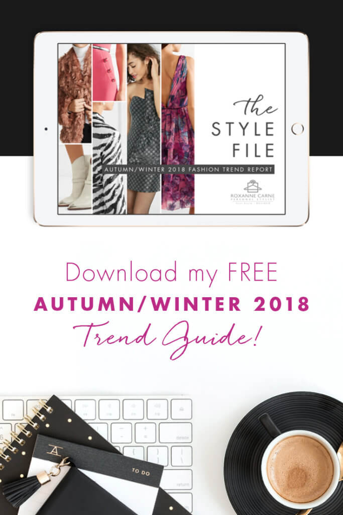 Seasons change and so do we! Download your free 2018 Fall & Winter Fashion Trend Guide for Women - Roxanne Carne Personal Stylist