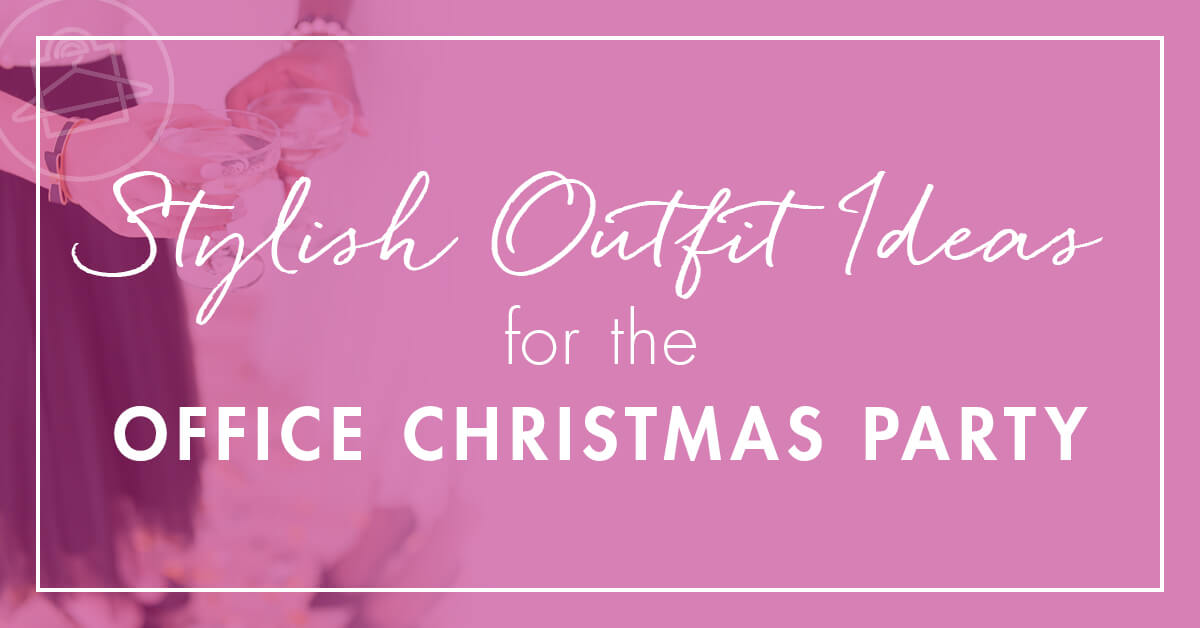 Roxanne Carne, Personal Stylist & Shopper, shares quick ideas on stylish, yet simple office Christmas party attire!