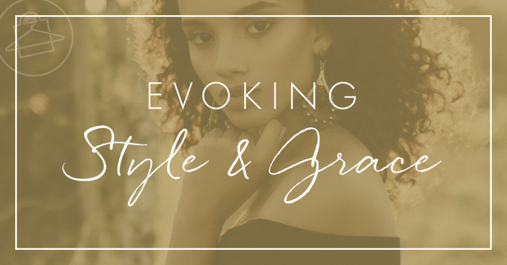 Get tips on how to evoke style and grace in your every daylife! - Roxanne Carne Personal Stylist