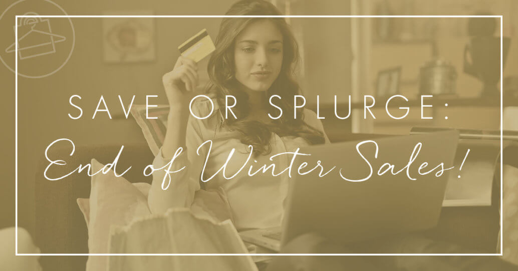 End of winter sales are here! Should you save or splurge on these items? Join Roxanne Carne, Personal Stylist, as she walks you through her recommendations!