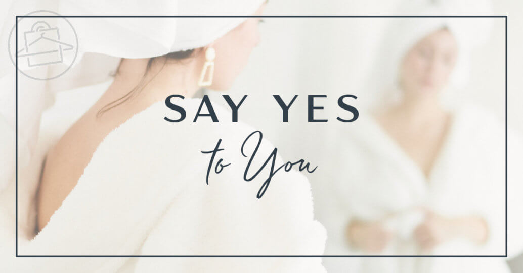 Learn how to 'Say Yes to You' in 2020 - Roxanne Carne Personal Stylist