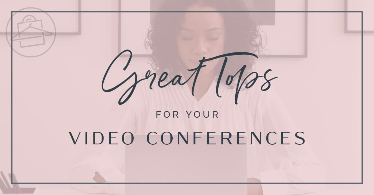 Roxanne Carne, Personal Stylist of Dallas & Fort Worth, curated this collection of stylish tops for your video conferences!