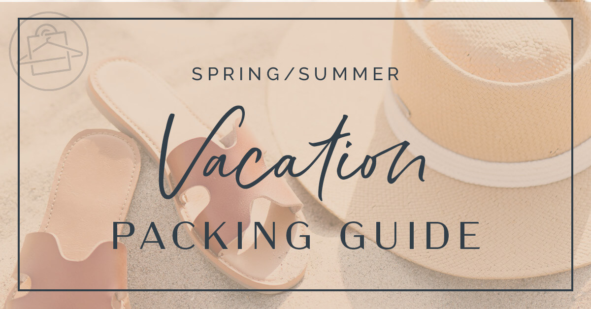 Roxanne Carne, Personal Stylist of Dallas & Fort Worth, shares her top tips for packing for vacation!